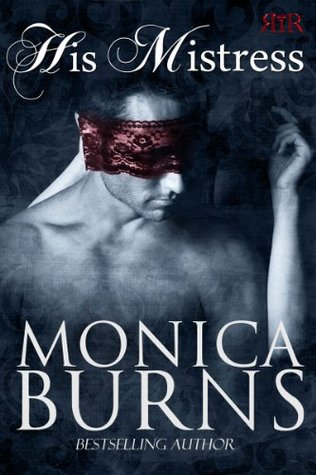 His Mistress by Monica Burns   Book Review + Giveaway