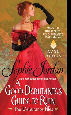 A Good Debutante's Guide to Ruin by Sophie Jordan | Book Review