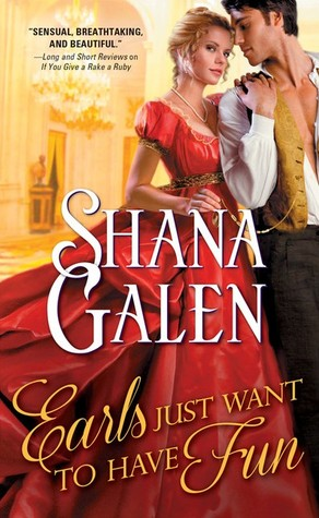 Earls Just Want to Have Fun by Shana Galen [Book Review]
