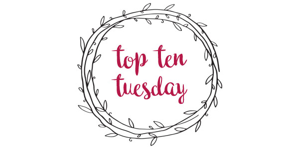 Top Ten Tuesday: Top Ten Books I've Read So Far This Year