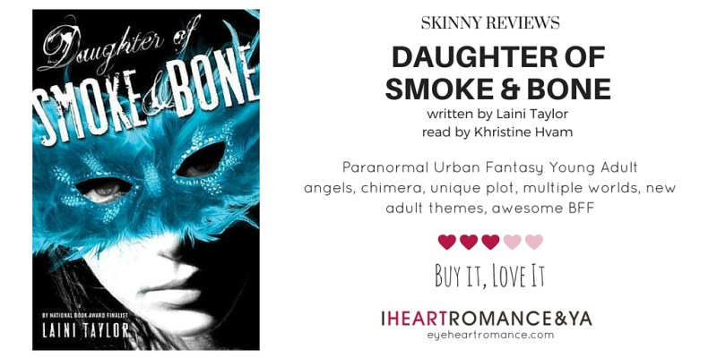 Daughter of Smoke and Bone by Laini Taylor Skinny Review