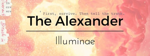 The Alexander. Illuminae