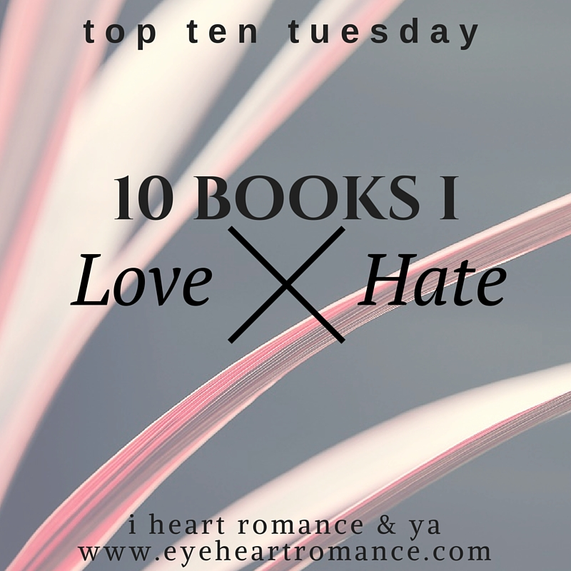 Top Ten Tuesday: Love/Hate Books I Recently Read