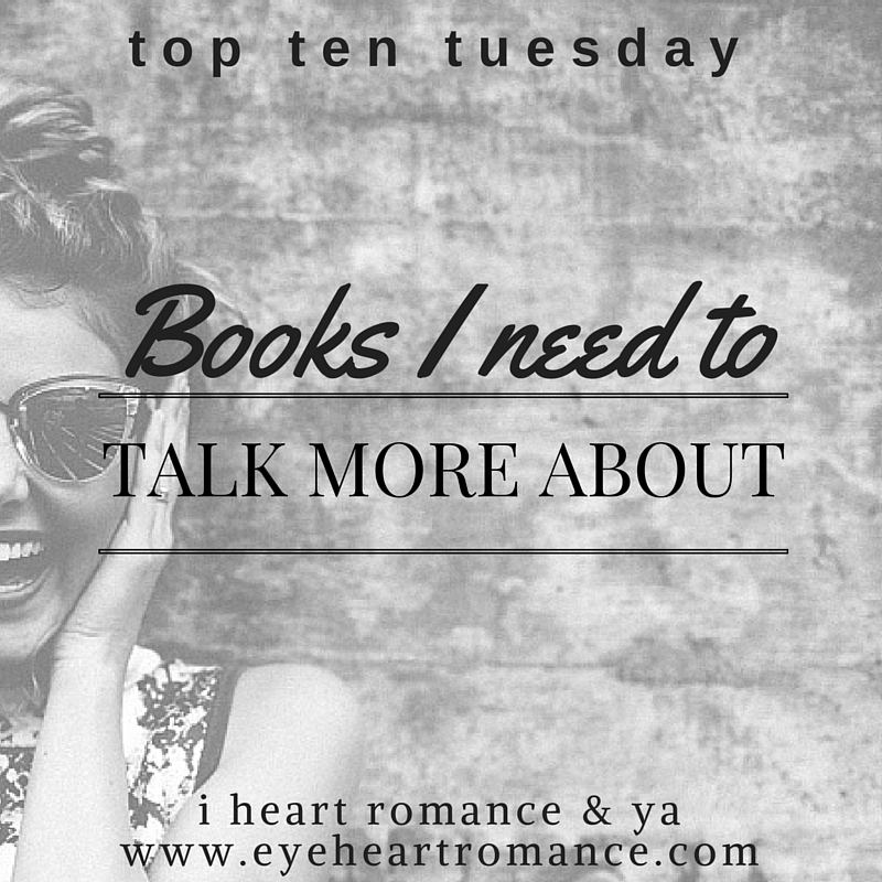 Top Ten Tuesday: Books I Need to Talk More About