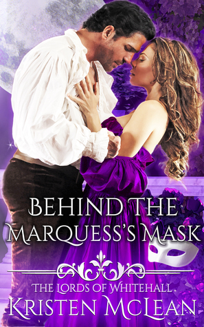 Behind the Marquess' Mask by Kristen McLean | Excerpt + Giveaway