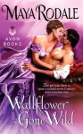 wallflower-gone-wild-maya-rodale