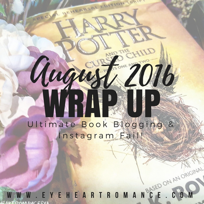 Ultimate Book Blogging & Instagram Fail! August 2016 Monthly Wraps