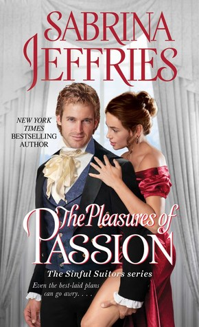 Second Chance Romance, Blackmail, and a Counterfeiter, Oh my! The Pleasures of Passion by Sabrina Jeffries Book Review