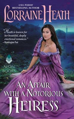 Plans Fall Apart When You Fall in Love | An Affair with a Notorious Heiress by Lorraine Heath