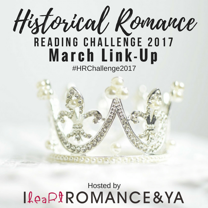 Historical Romance Reading Challenge March Progress + Link-up