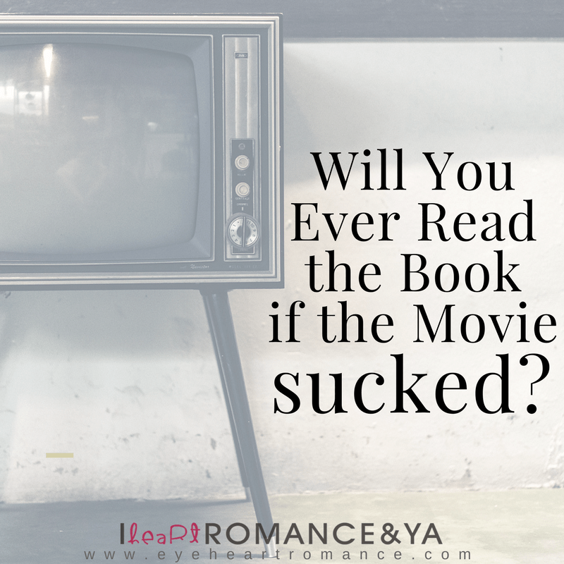 Will You Ever Read the Book if the Movie Sucked?