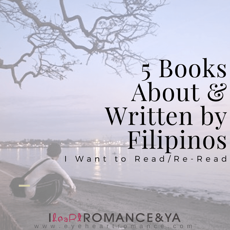 5 Books About and Written by Filipinos I Want to Read/Re-Read