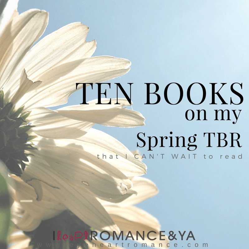 Ten Books On My Spring TBR that I Can't Wait to Read