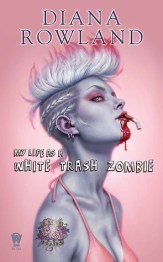 My Life as a White Trash Zombie by Diana Rowland Cover