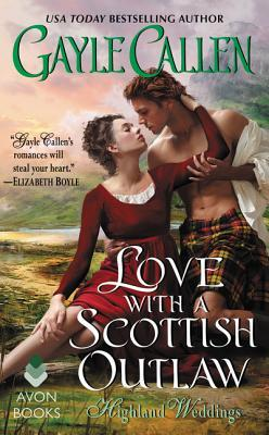A Slow Burn Romance! Love with a Scottish Outlaw by Gayle Callen Book Review + Giveaway