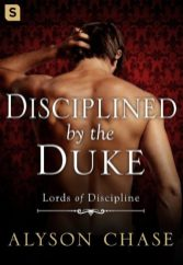 Disciplines by the Duke by Alyson Chase