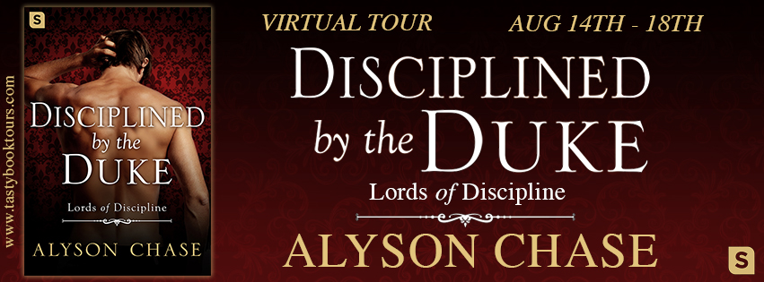 Disciplined by the Duke by Alyson Chase Blog Tour + Giveaway