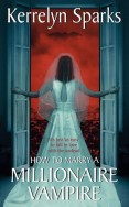 How to Marry a Millionaire Vampire by Kerrelyn Sparks