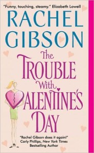 The Trouble with Valentine's Day by Rachel Gibson Cover