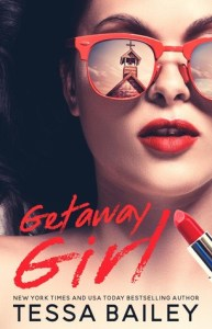 Getaway Girl by Tessa Bailey