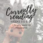 Currently Reading Weeks 5 & 6: We Finally Went to Hogwarts!