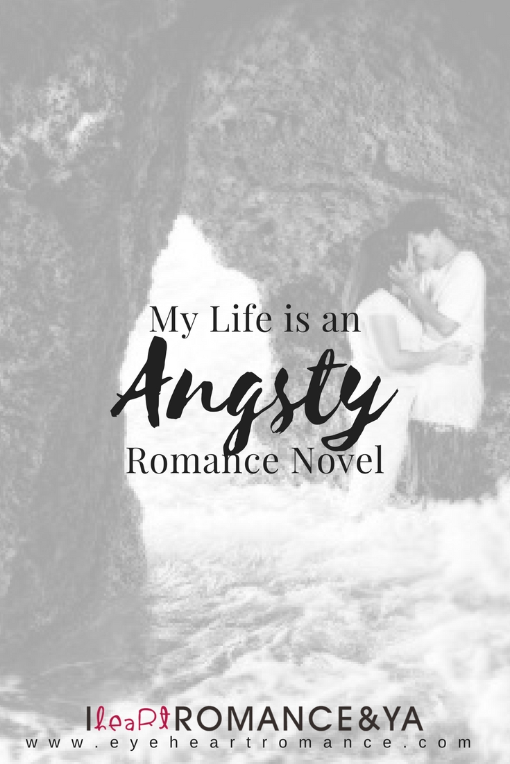 My Life is an Angsty Romance Novel…