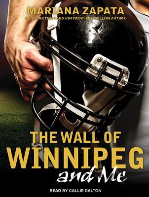 Overly Hyped. Epic Fail. The Wall of Winnipeg and Me by Mariana Zapata [Audiobook Review]