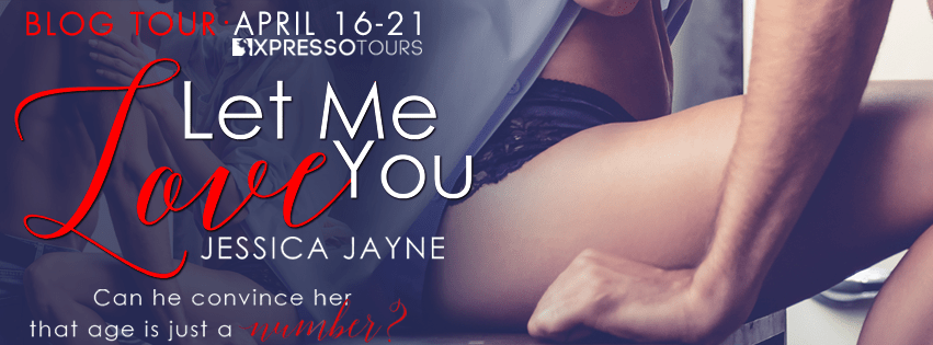 Let Me Love You by Jessica Jayne [Excerpt + Giveaway]