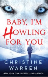 Baby, I'm Howling for You by Christine Warren