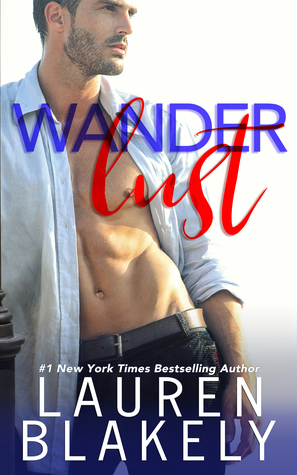 I was Left Speechless! Wanderlust by Lauren Blakely [Audiobook Review]