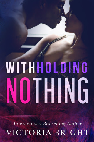 Smart, Sexy & Steamy! Withholding Nothing by Victoria Bright [ARC Review]