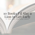 10 Books I'd Slay a Lion to Get Early