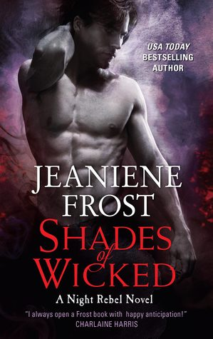 Night Rebels! Shades of Wicked by Jeaniene Frost [Book + Audiobook Review]