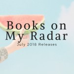 Books on My Radar July 2018