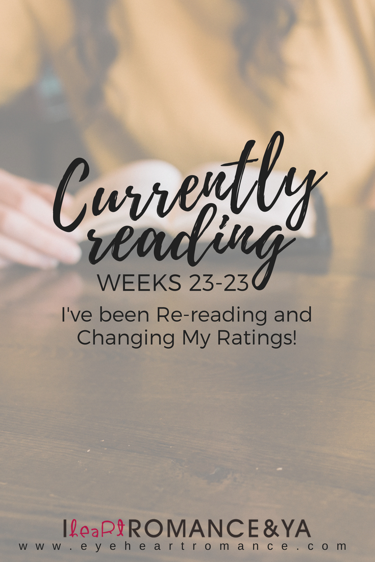 Currently Reading Weeks 23-24: I've been Re-reading and Changing My Ratings!