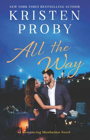 I Needed Something to Happen! All the Way by Kristen Proby [ARC Review]