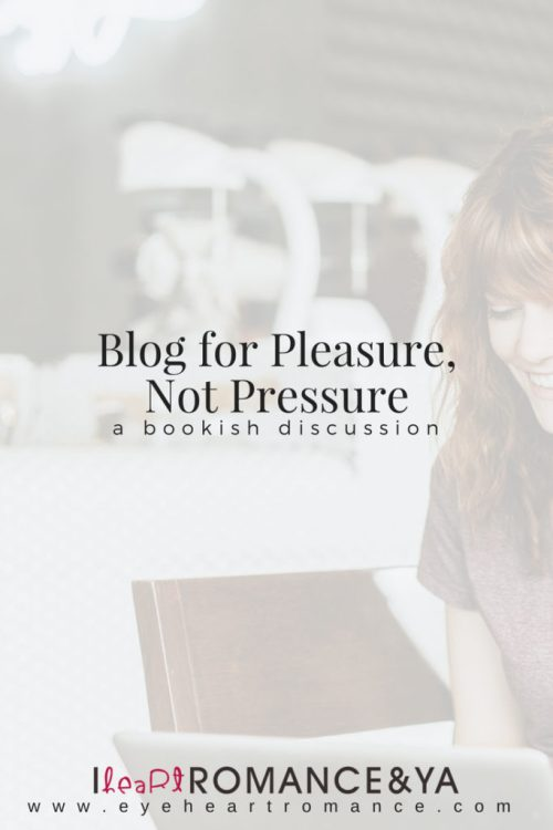 Blog for Pleasure, Not Pressure