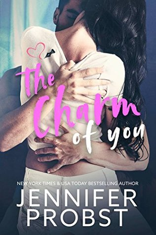 A Charming Second Chance Romance | The Charm of You by Jennifer Probst [ARC Review]