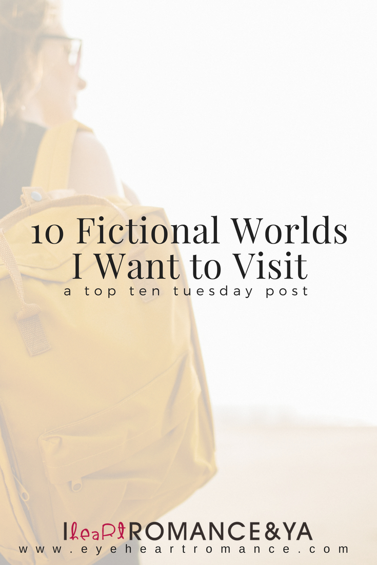 10 Fictional Worlds I Want to Visit