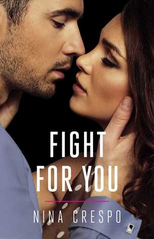 Fight for You by Nina Crespo [Excerpt + Giveaway]