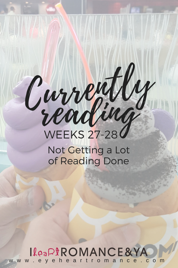 Currently Reading Weeks 27-28: Not Getting a Lot of Reading Done