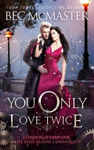 You Only Love Twice by Bec McMaster