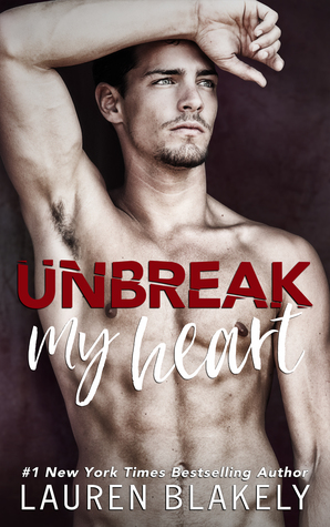 Grief, Love, and Moving On | Unbreak My Heart by Lauren Blakely [ARC Review + Giveaway]