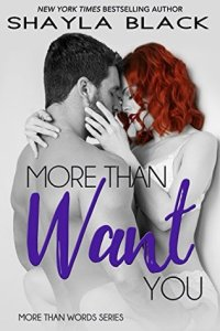 More than Want You by Shayla Black