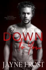 Down to You by Jayne Frost