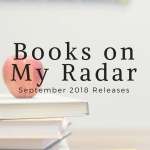 Books on My Radar September 2018