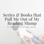 Series & Books that Pull Me Out of My Reading Slump