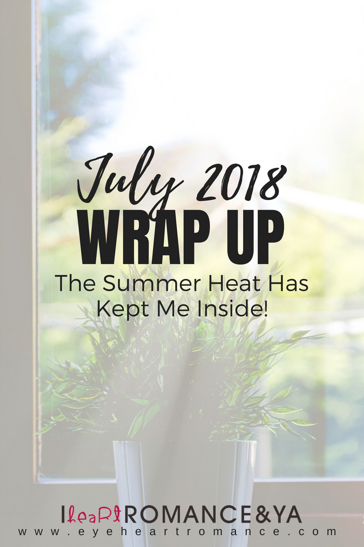 The Summer Heat Has Kept Me Inside! July 2018 Monthly Wraps