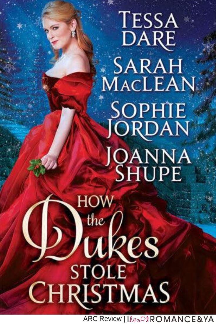 Heartwarming and Emotional! How the Dukes Stole Christmas by Tessa Dare, Sarah MacLean, Sophie Jordan & Joanna Shupe [ARC Review]