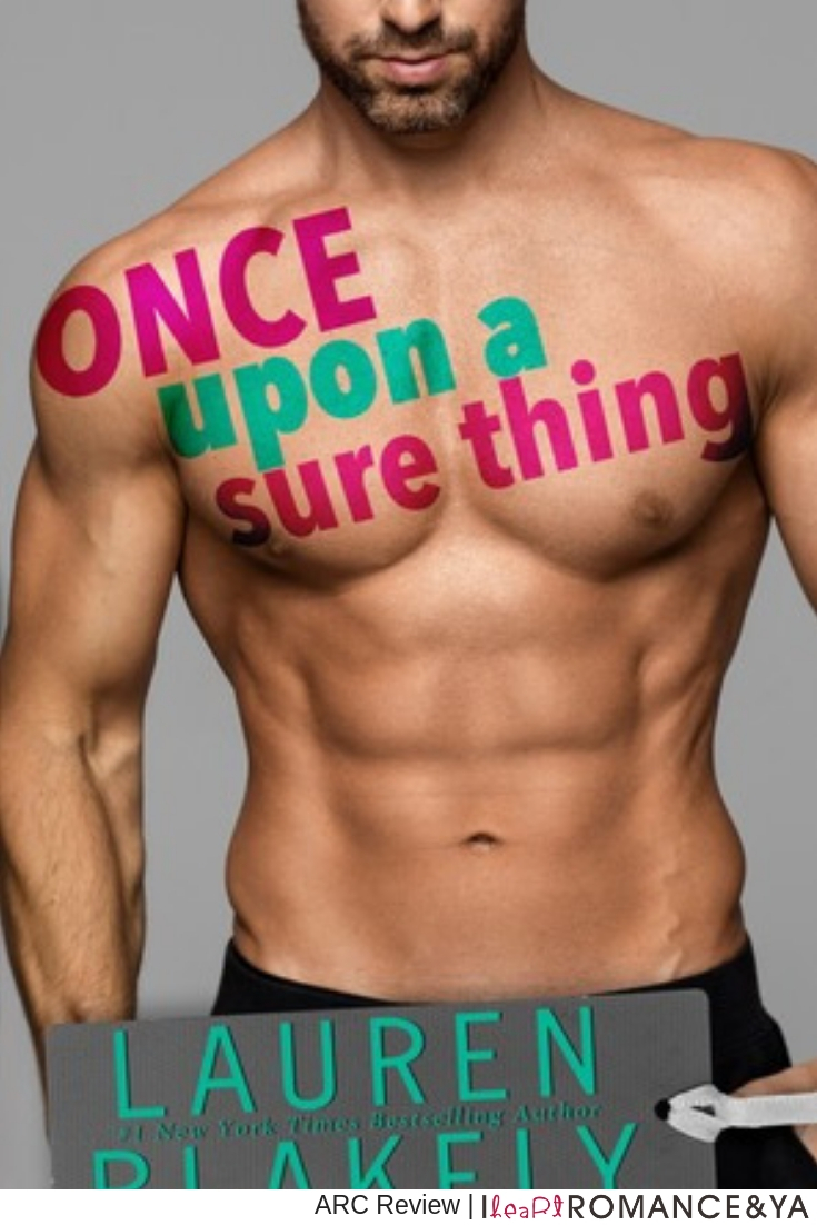 Best Friends to Lovers | Once Upon a Sure Thing by Lauren Blakely [ARC Review + Excerpt]